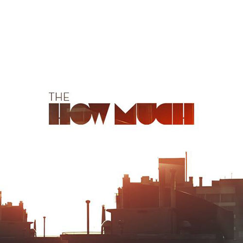 (the) How Much comparte la descarga de su nuevo disco