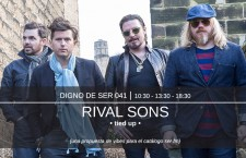 Digno de Ser 041: Rival Sons – Tied Up