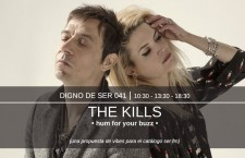 Digno de Ser 041: The Kills – Hum for Your Buzz